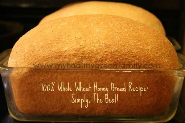 100 Whole Wheat Bread Recipe