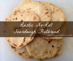 Rustic No-Roll Sourdough Flatbread from the Grain Mill Wagon, by Kristen @ Smithspirations.com
